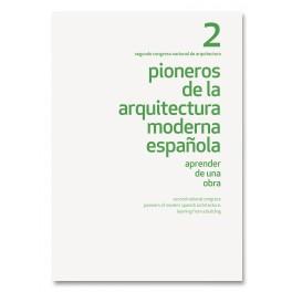 II Congreso nacional pioneros de la arquitectura    Pioneros de la arquitectura moderna española.   Aprender de una obra