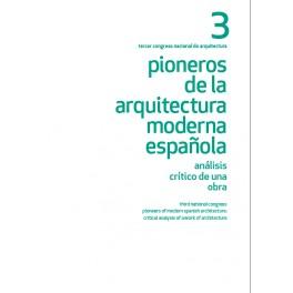 III Congreso nacional pioneros de la arquitectura    Pioneros de la arquitectura moderna española. Análisis crítico de una obra