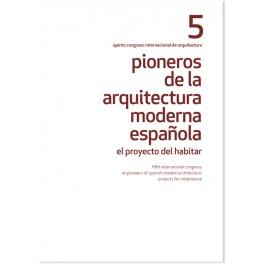 V Congreso Nacional Pioneros de la Arquitectura Moderna Española: El proyecto del habitar
